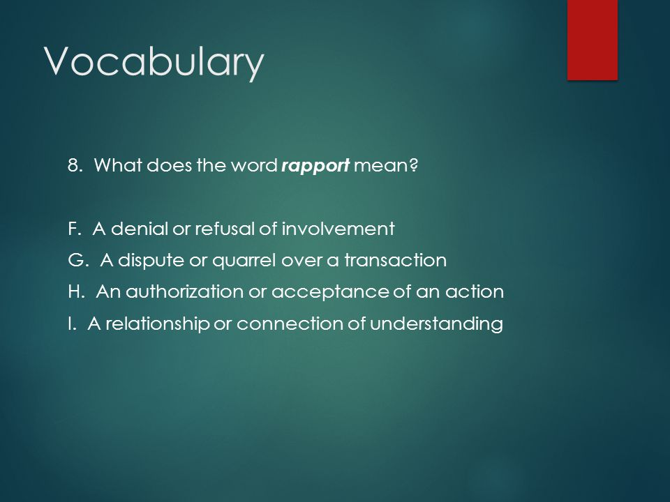 Vocabulary 8. What does the word rapport mean