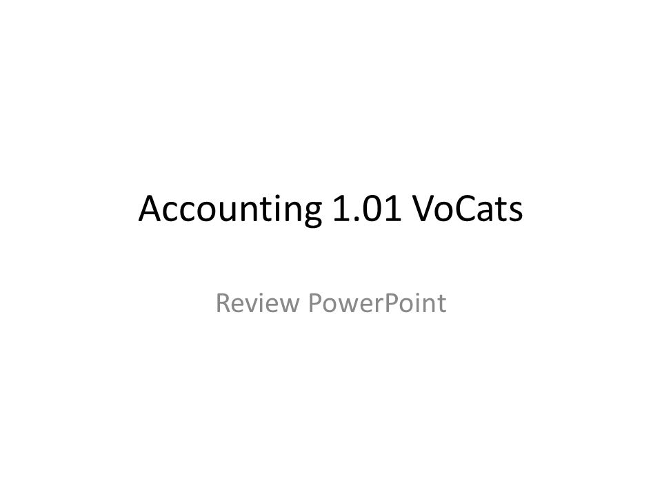 Accounting 1.01 VoCats Review PowerPoint