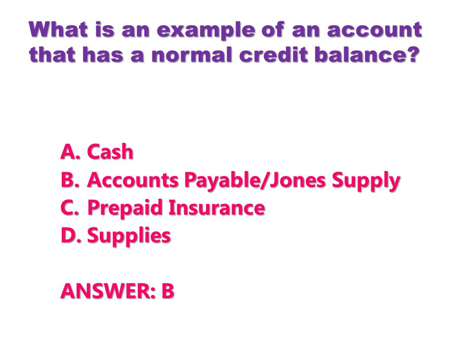 What is an example of an account that has a normal credit balance