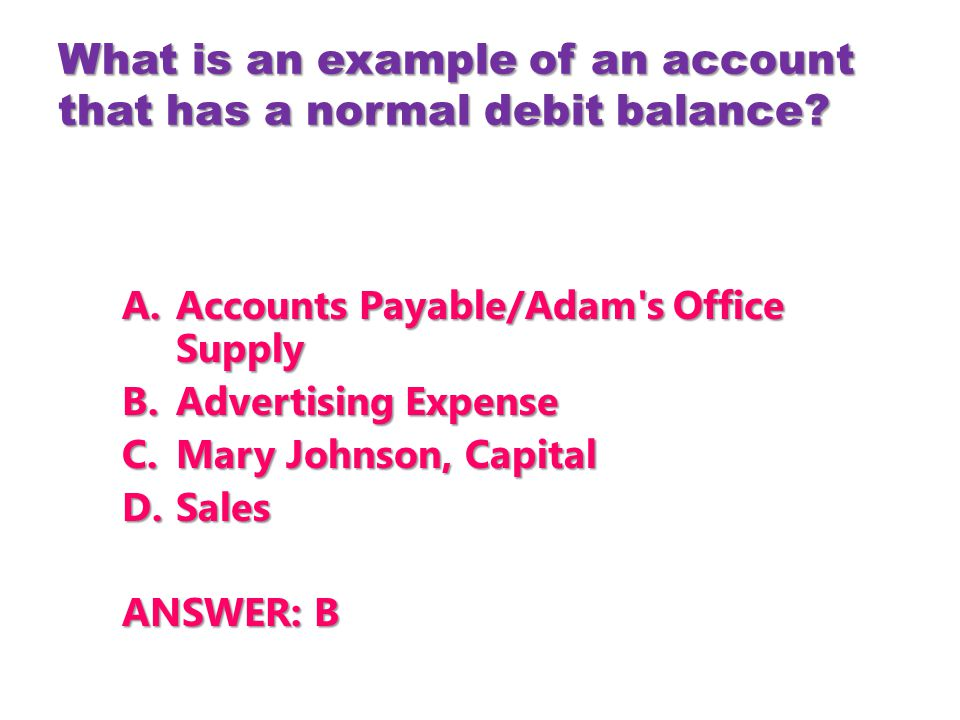 What is an example of an account that has a normal debit balance