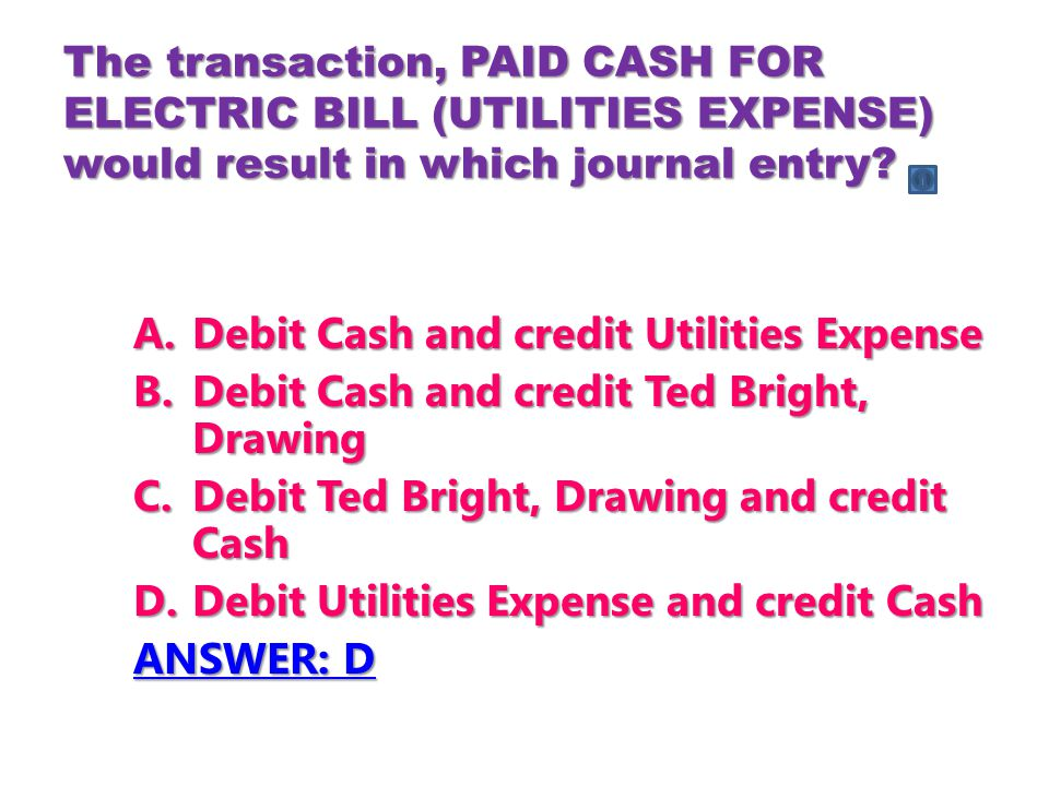 Debit Cash and credit Utilities Expense