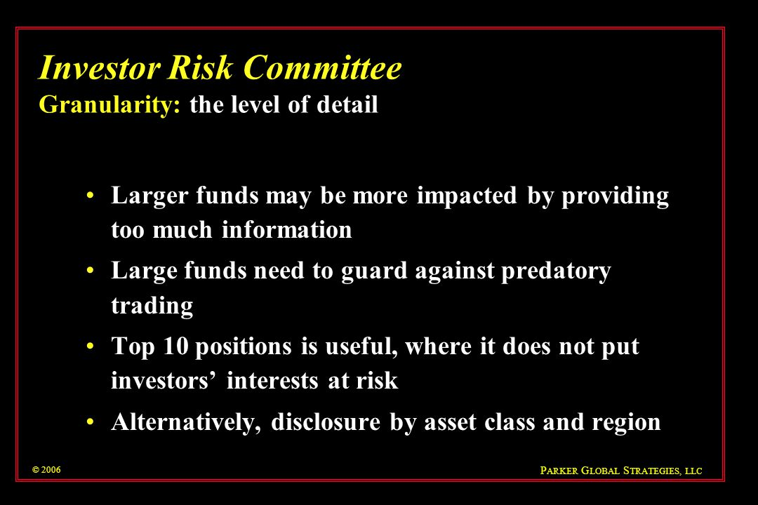 Investor Risk Committee Granularity: the level of detail