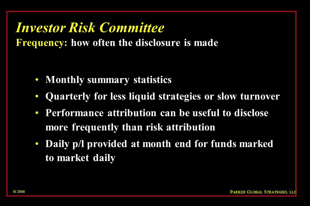 Investor Risk Committee Frequency: how often the disclosure is made