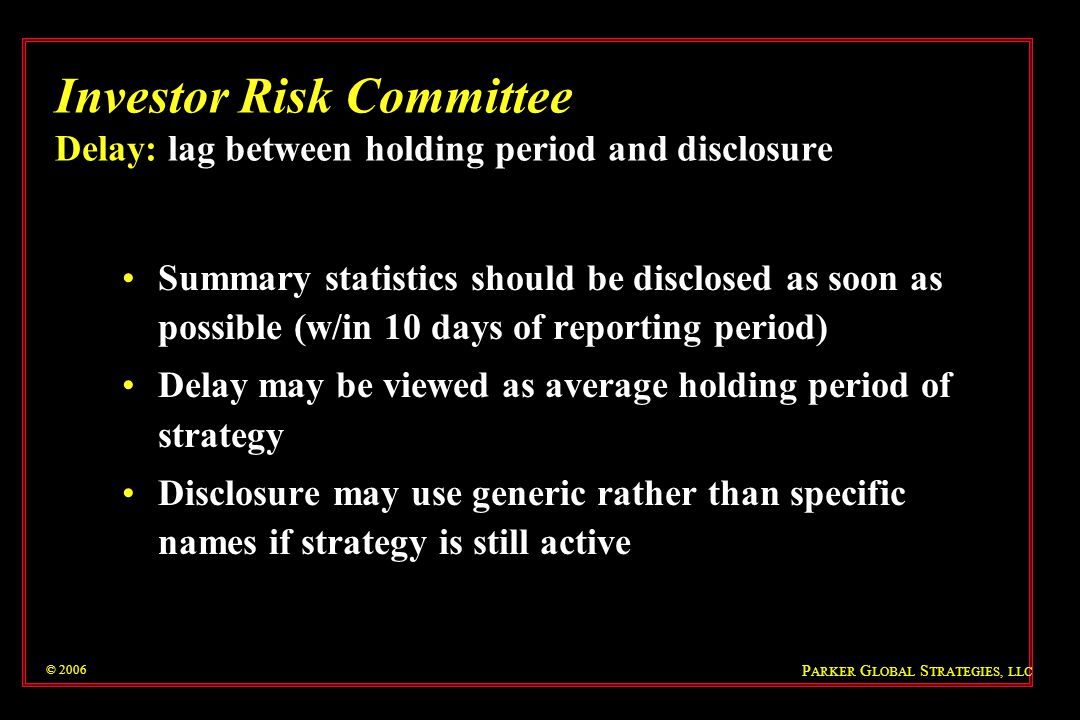 Investor Risk Committee Delay: lag between holding period and disclosure