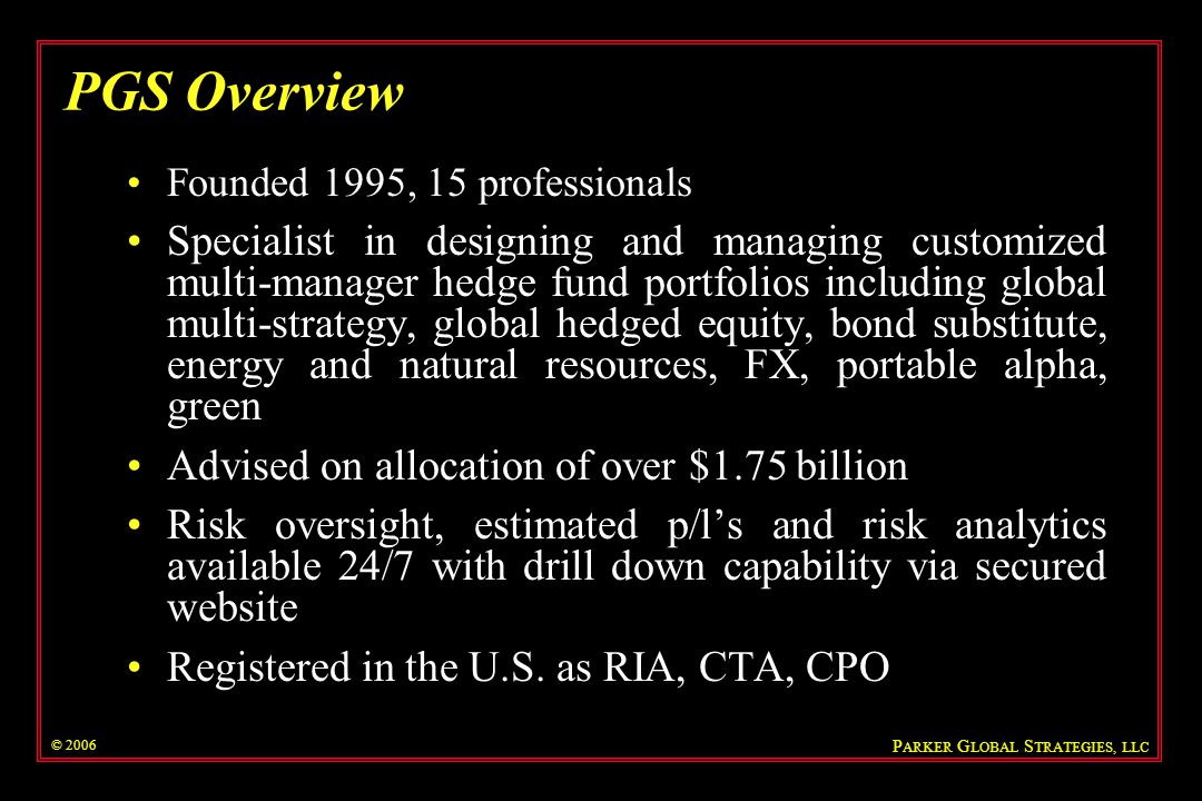 PGS Overview Founded 1995, 15 professionals.