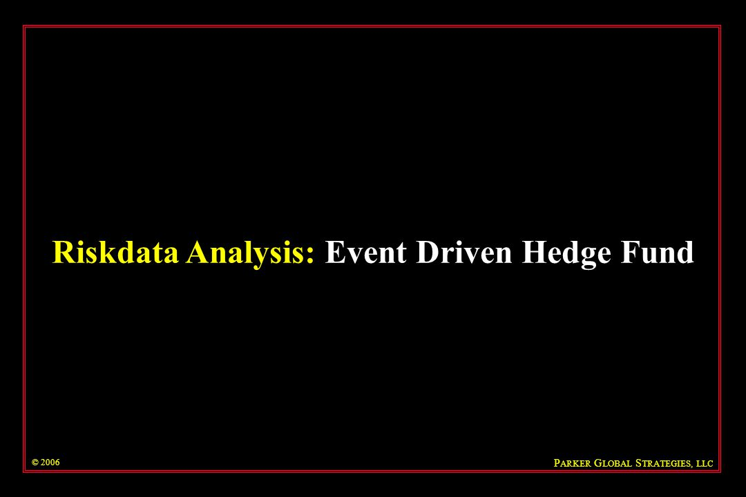 Riskdata Analysis: Event Driven Hedge Fund