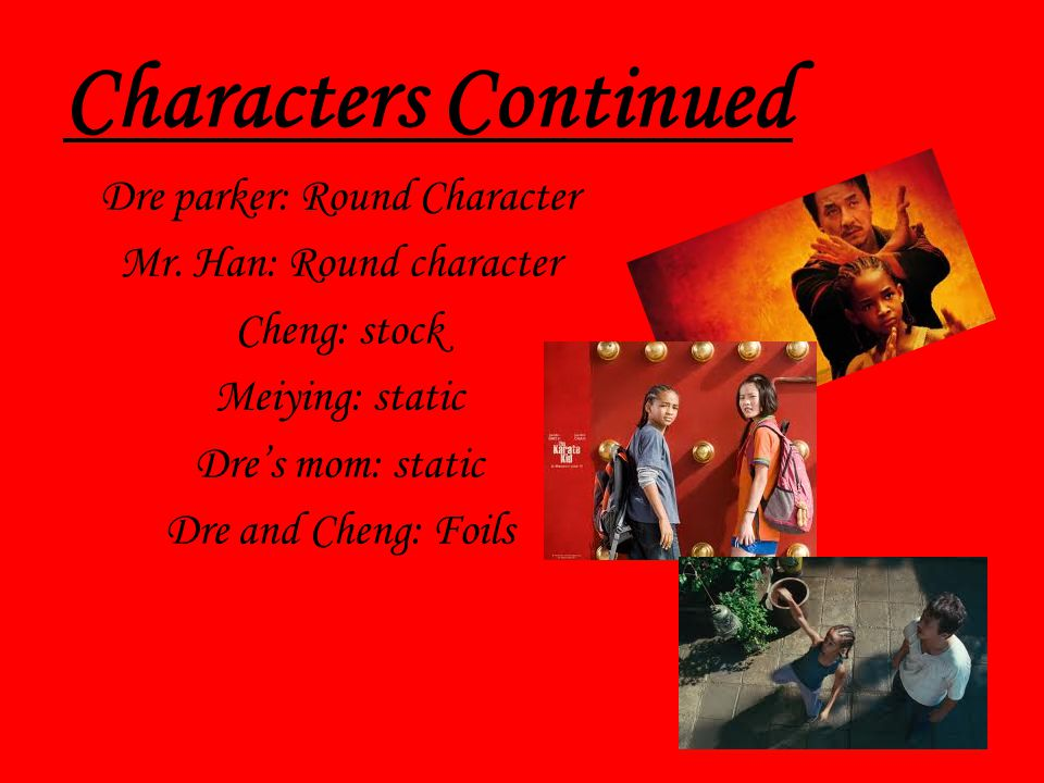 Characters Continued Dre parker: Round Character