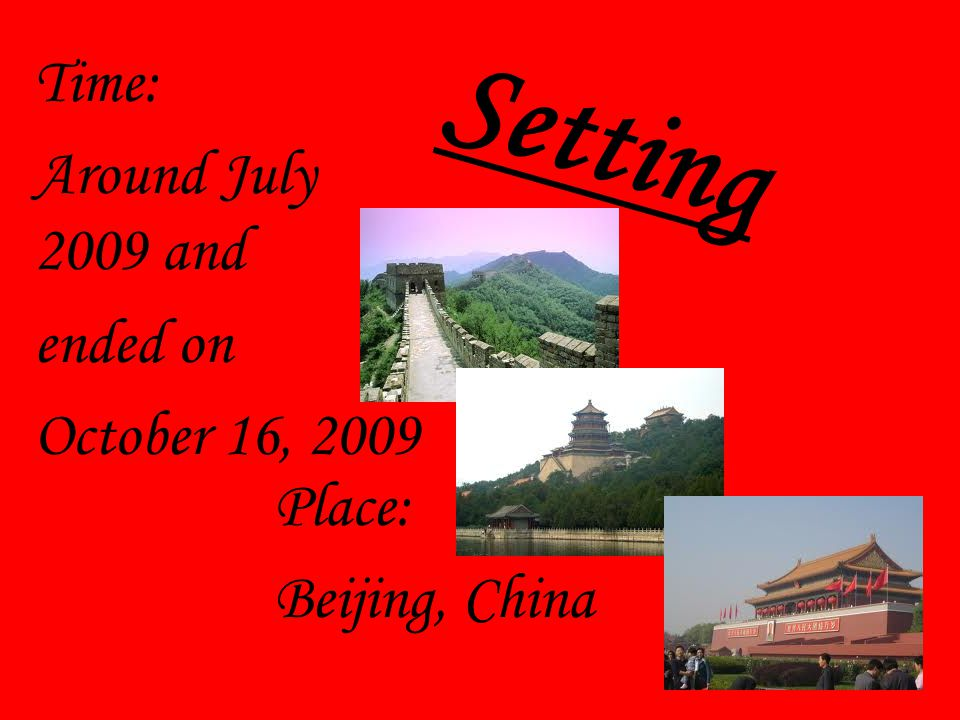 Setting Time: Around July 2009 and ended on October 16, 2009