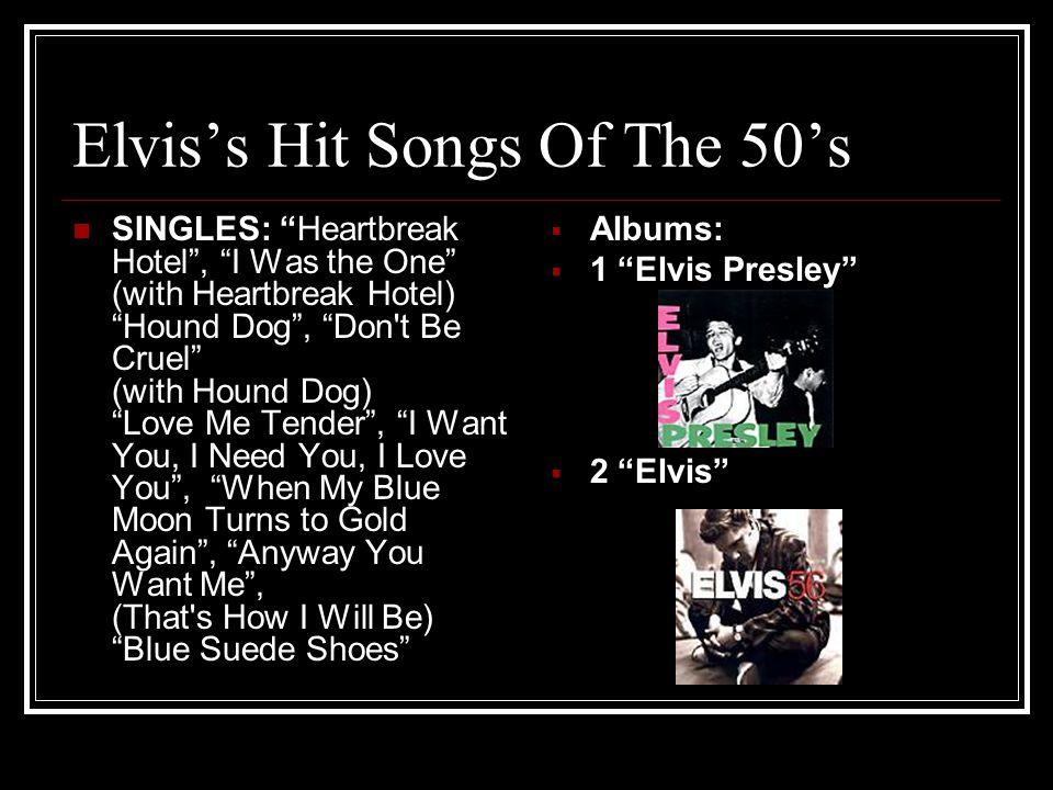 Elvis's Hit Songs Of The 50's