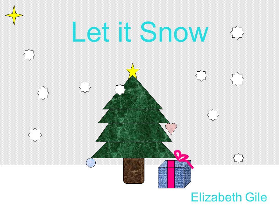 Let it Snow Elizabeth Gile