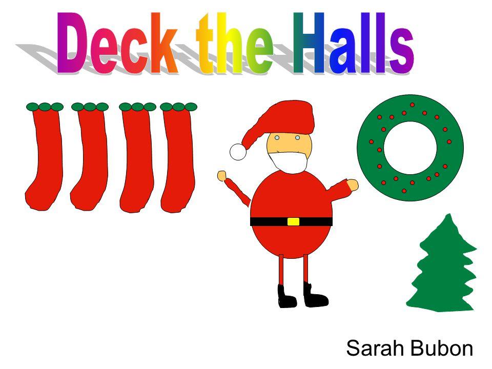 Deck the Halls Sarah Bubon