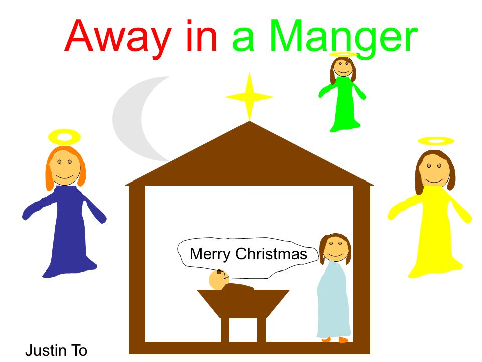 Away in a Manger Merry Christmas Justin To