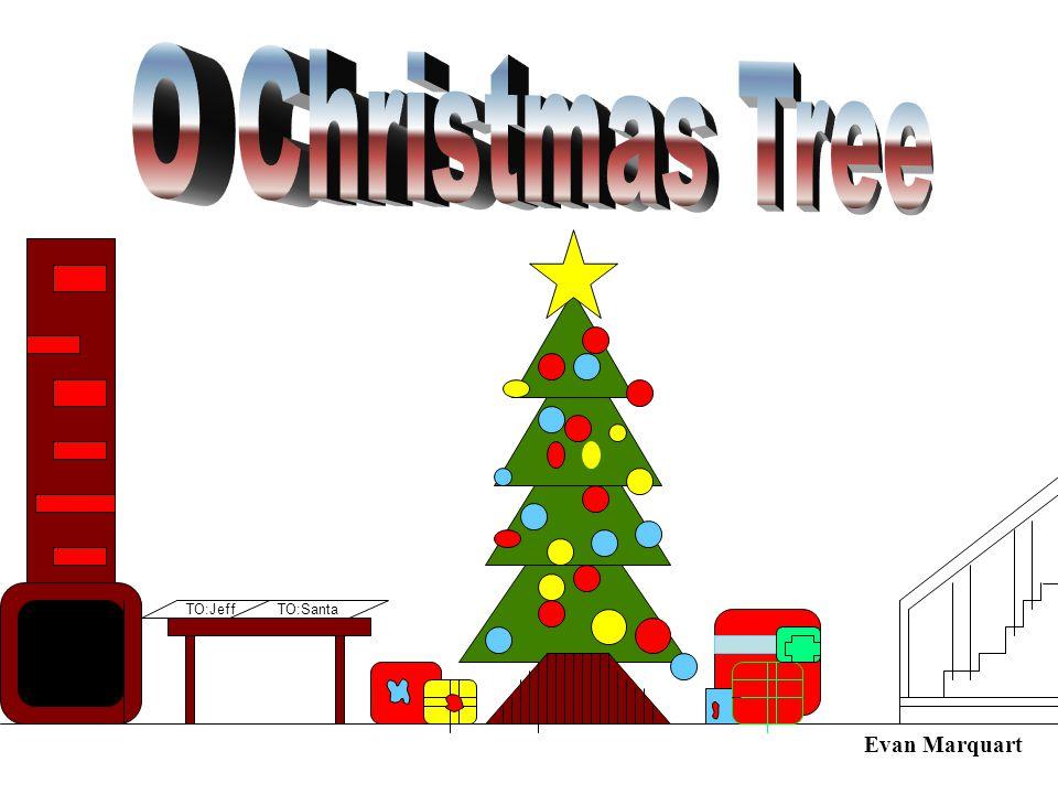O Christmas Tree TO:Jeff TO:Santa Evan Marquart