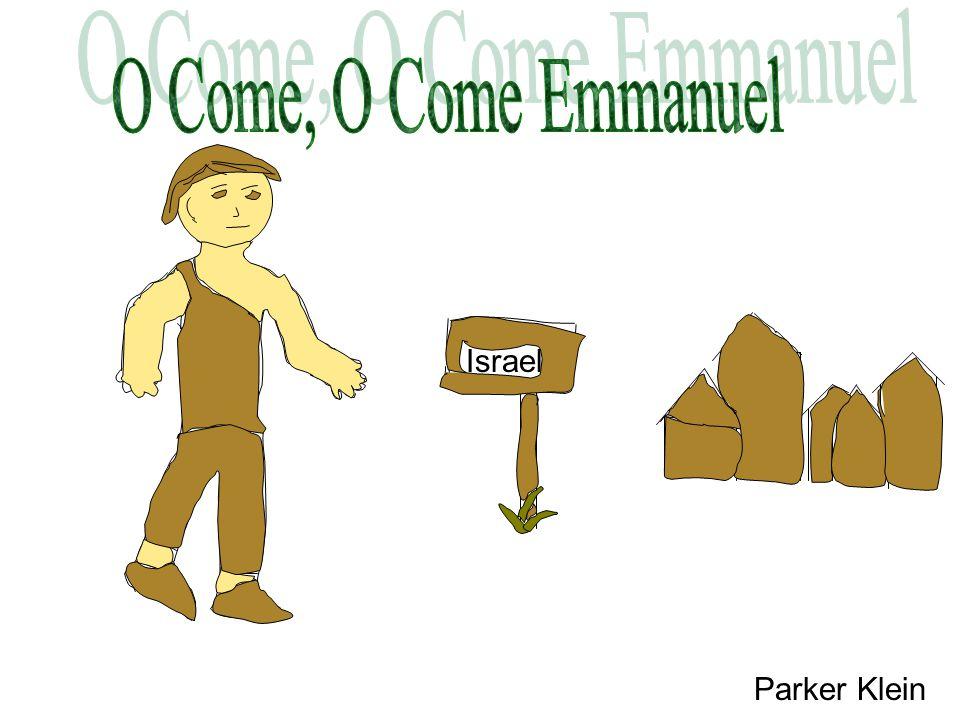 O Come, O Come Emmanuel Israel Parker Klein