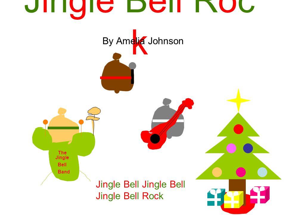 Jingle Bell Rock By Amelia Johnson