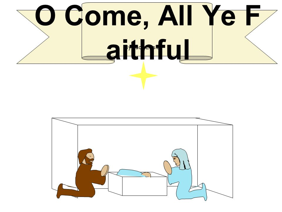 O Come, All Ye Faithful By Jack Easley