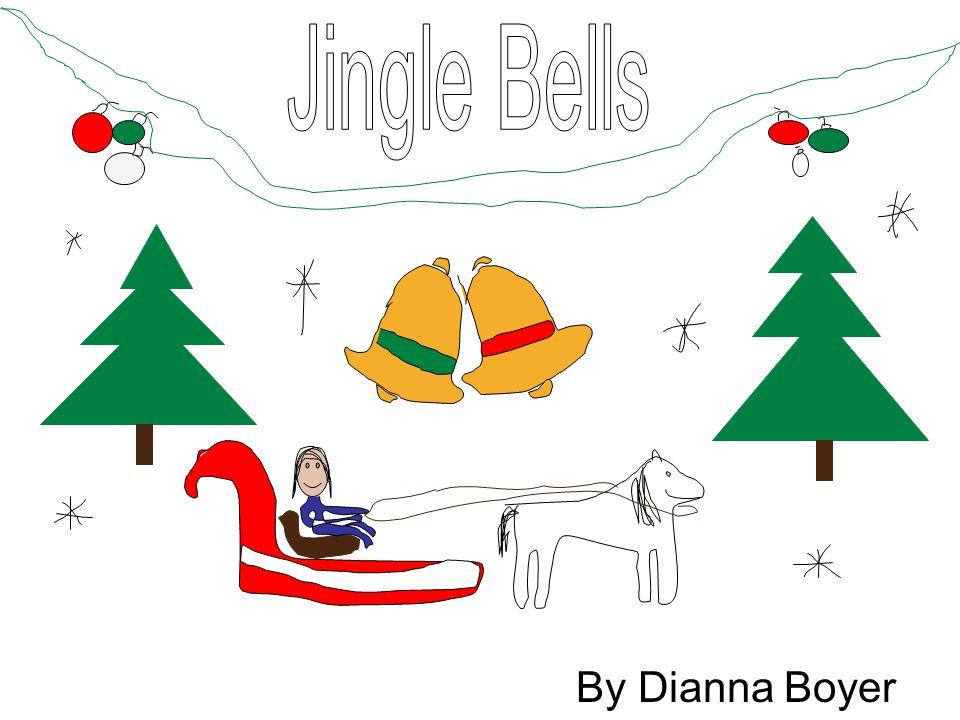 Jingle Bells By Dianna Boyer