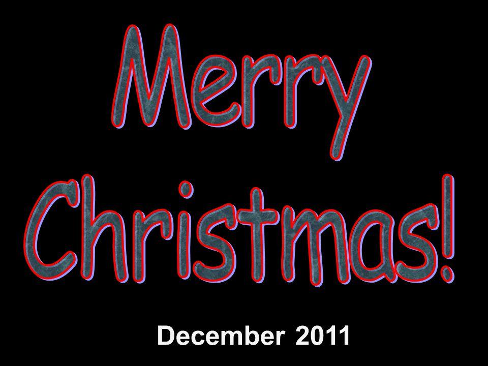 Merry Christmas! December 2011