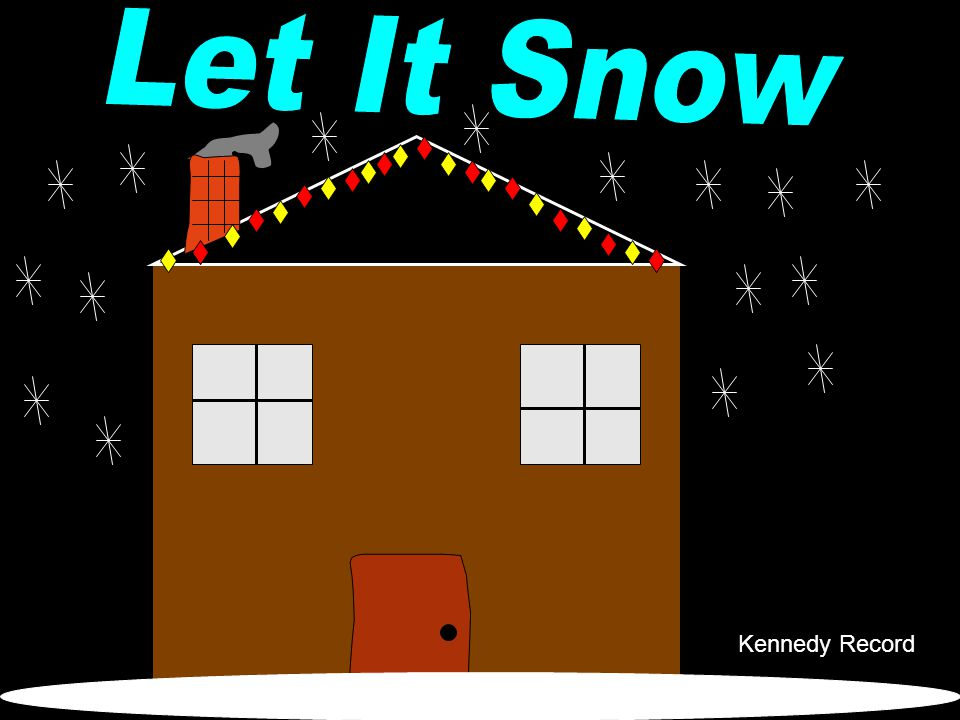 Let It Snow Kennedy Record Kennedy Record