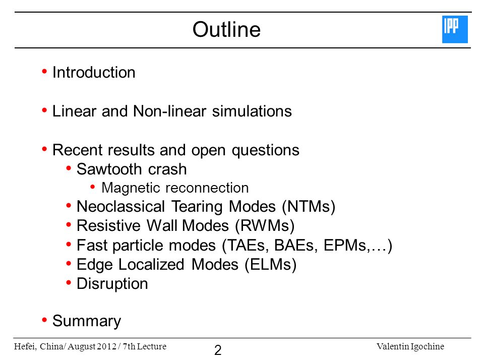 Outline Introduction Linear and Non-linear simulations
