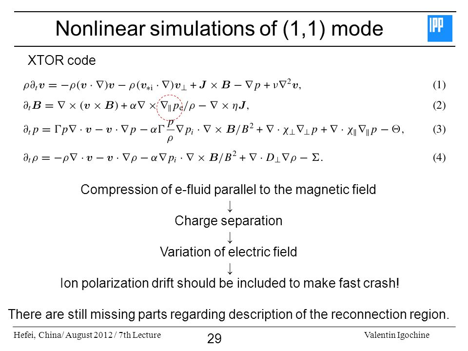Nonlinear simulations of (1,1) mode