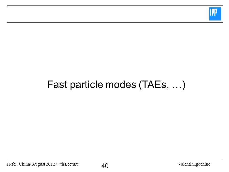 Fast particle modes (TAEs, …)