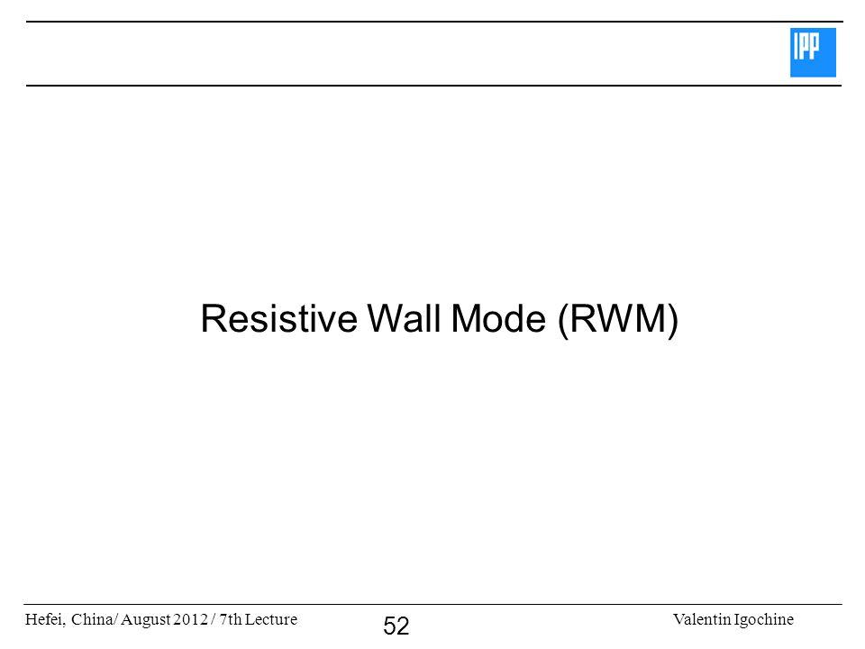 Resistive Wall Mode (RWM)