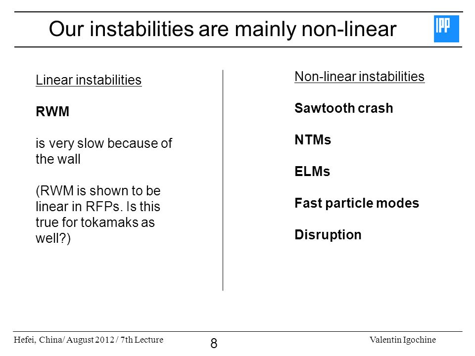 Our instabilities are mainly non-linear