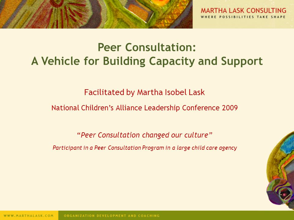 Peer Consultation: A Vehicle for Building Capacity and Support