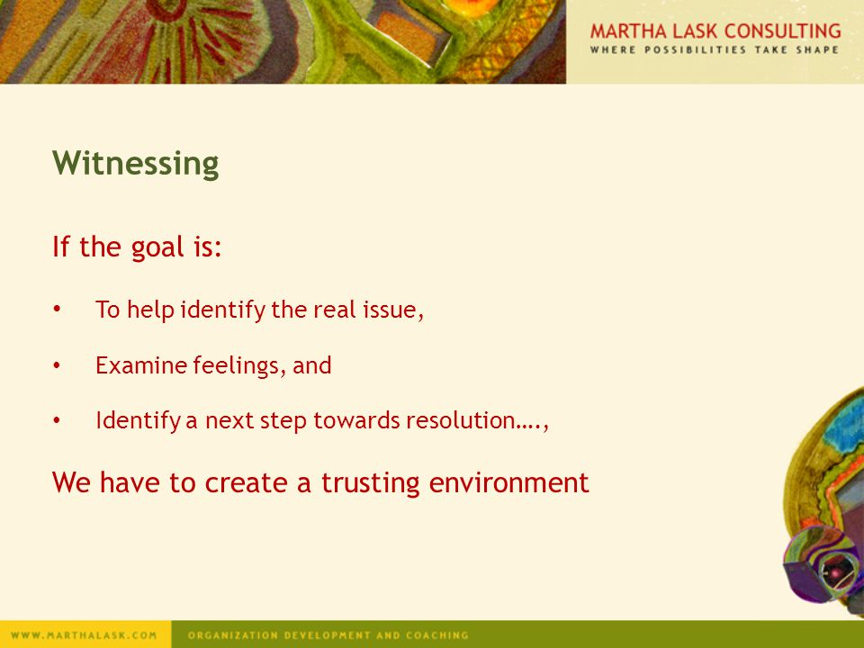 Witnessing If the goal is: We have to create a trusting environment