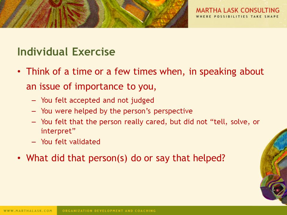 Individual Exercise Think of a time or a few times when, in speaking about an issue of importance to you,
