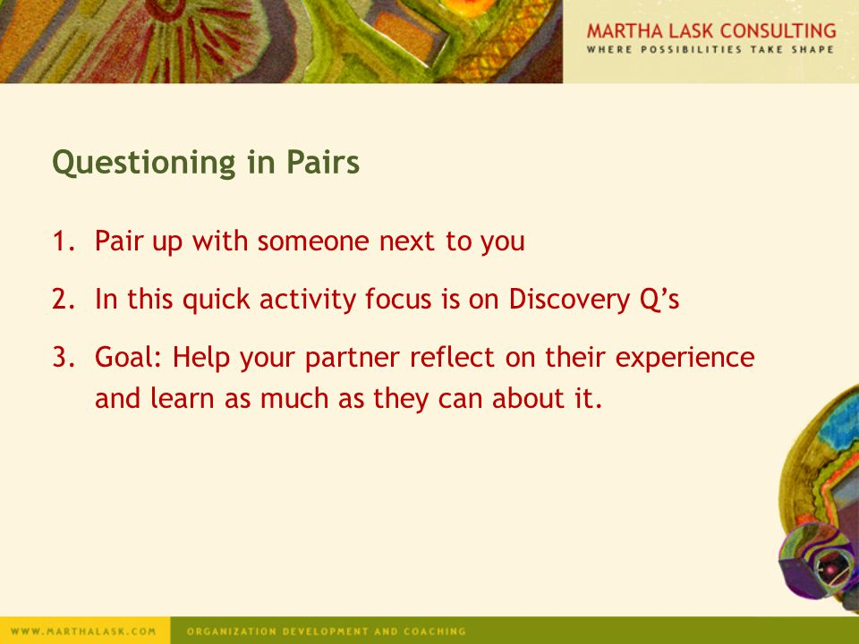 Questioning in Pairs Pair up with someone next to you