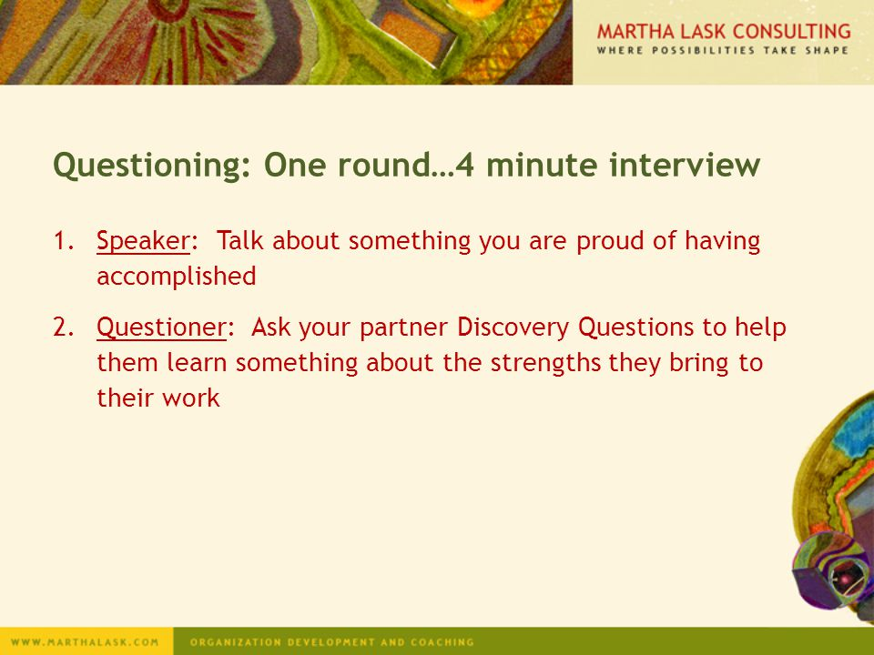 Questioning: One round…4 minute interview
