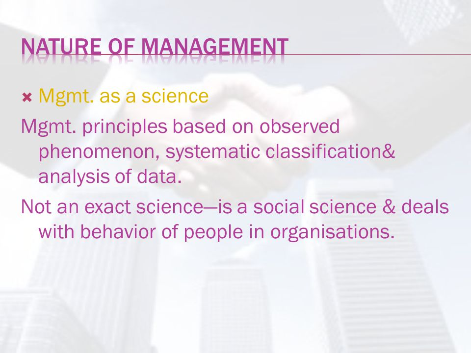 Nature of management Mgmt. as a science