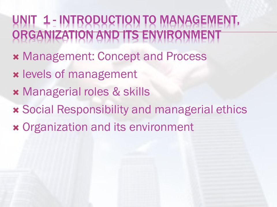 UNIT 1 - Introduction to Management, Organization and its Environment