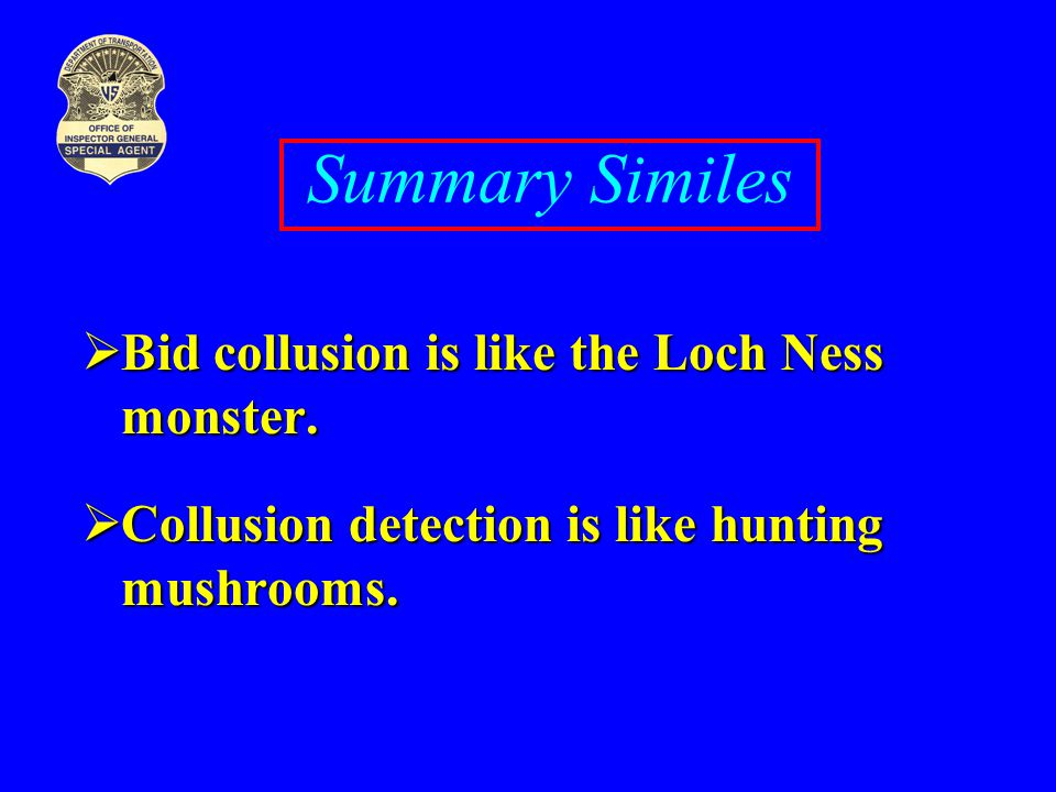 Summary Similes Bid collusion is like the Loch Ness monster.