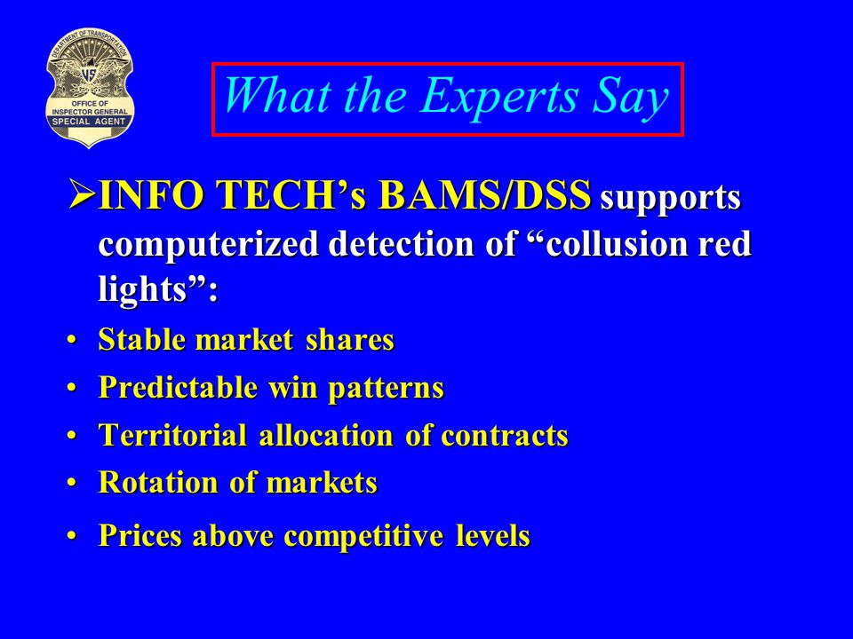 What the Experts Say INFO TECH's BAMS/DSS supports computerized detection of collusion red lights :