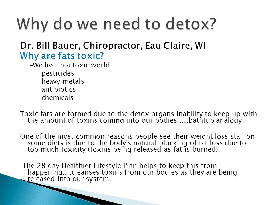 Why do we need to detox Dr. Bill Bauer, Chiropractor, Eau Claire, WI