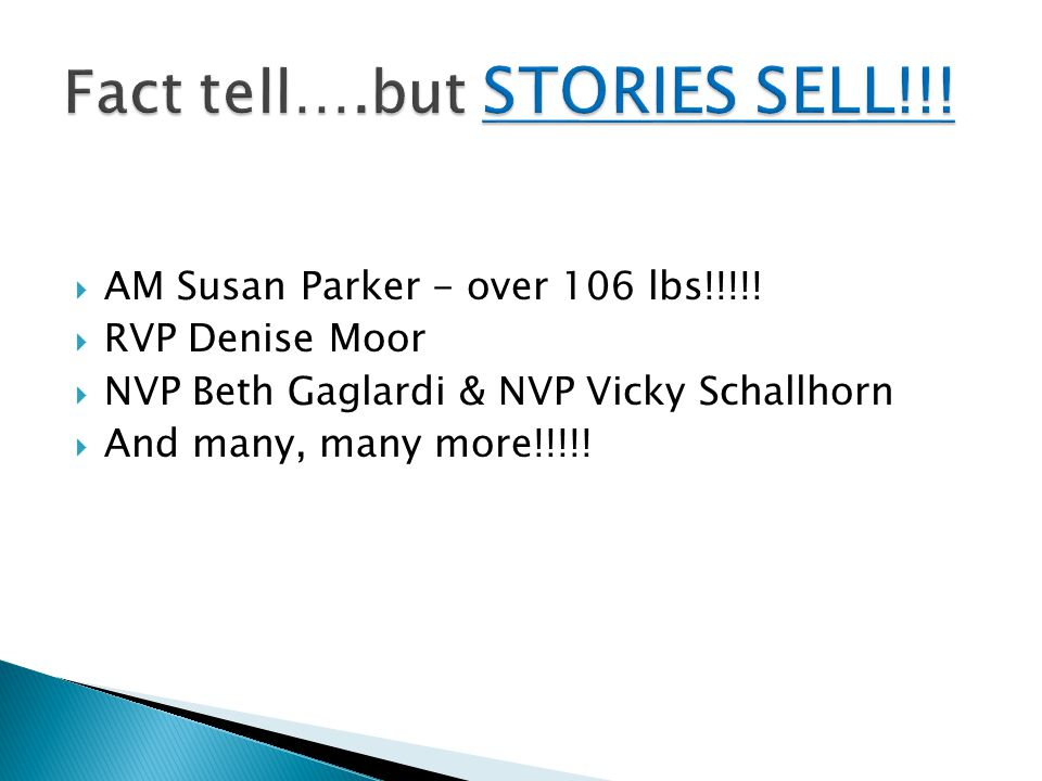 Fact tell….but STORIES SELL!!!