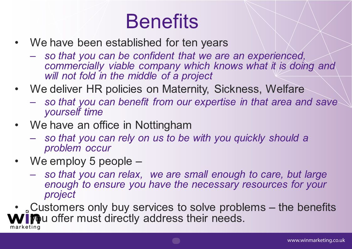 Benefits We have been established for ten years