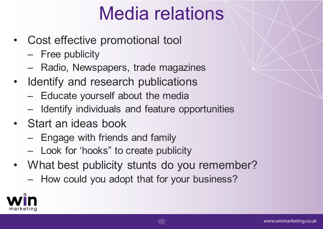 Media relations Cost effective promotional tool