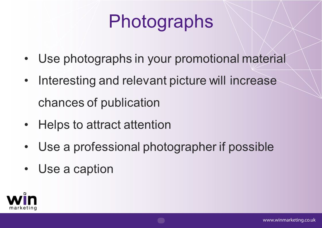 Photographs Use photographs in your promotional material