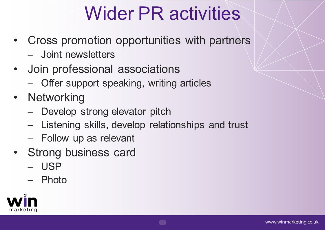 Wider PR activities Cross promotion opportunities with partners