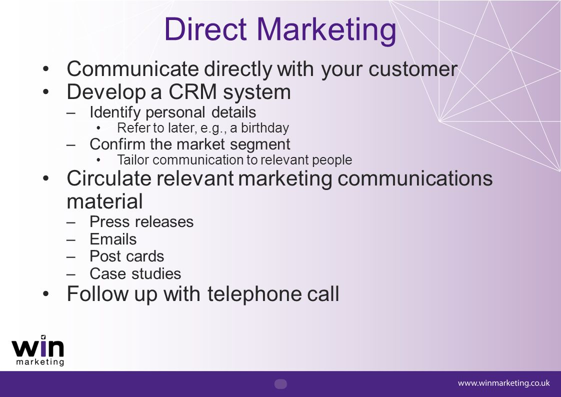 Direct Marketing Communicate directly with your customer