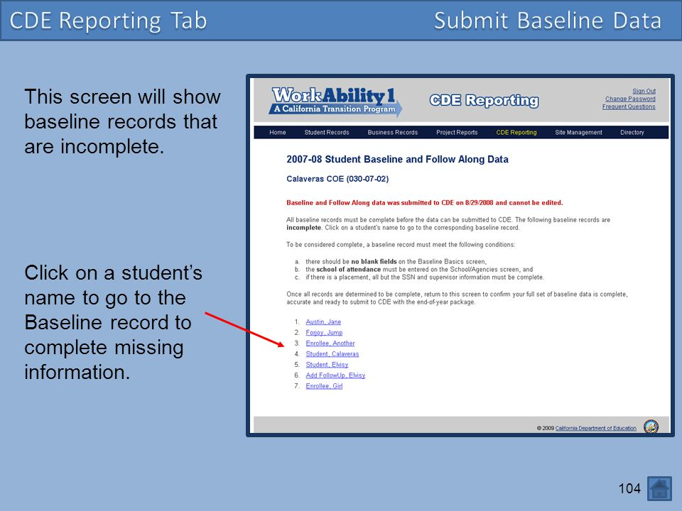 This screen will show baseline records that are incomplete.
