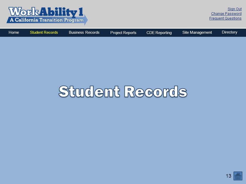 Student Records Home Business Records Project Reports CDE Reporting