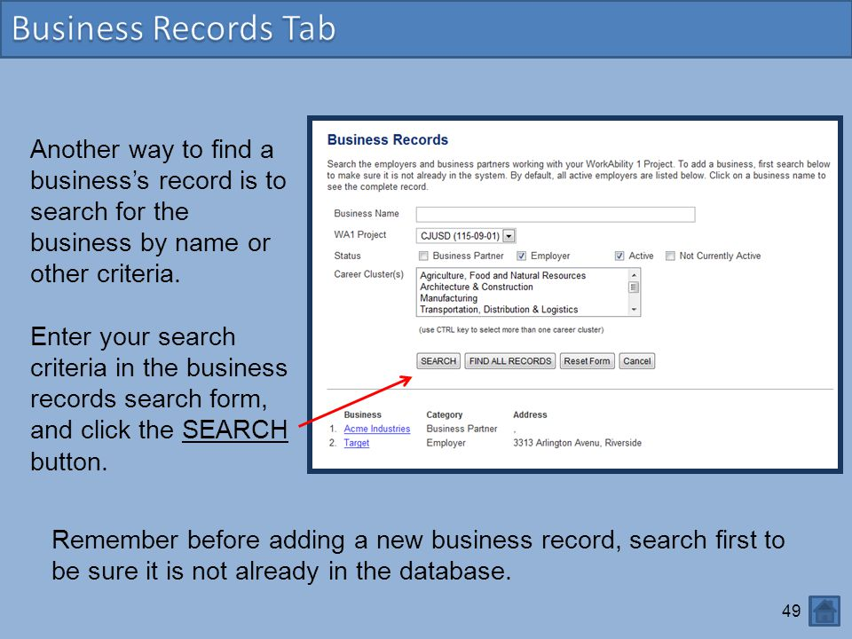 Business Records Tab Another way to find a business's record is to search for the business by name or other criteria.