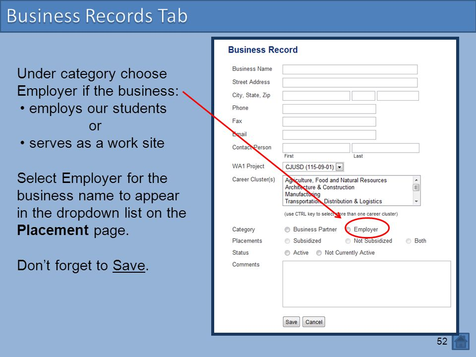 Business Records Tab Under category choose Employer if the business: