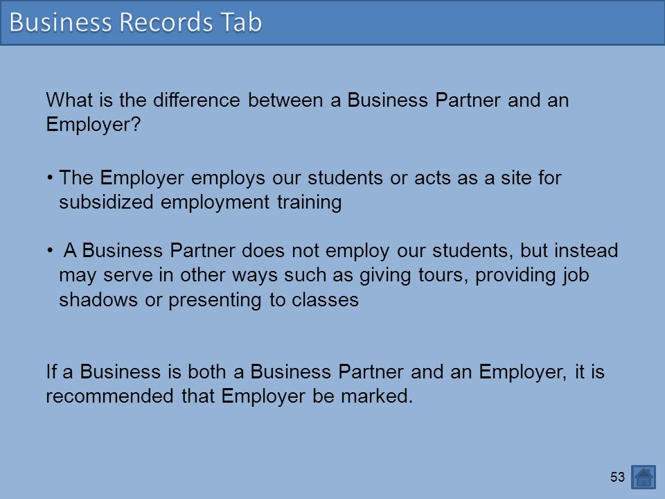 Business Records Tab What is the difference between a Business Partner and an Employer