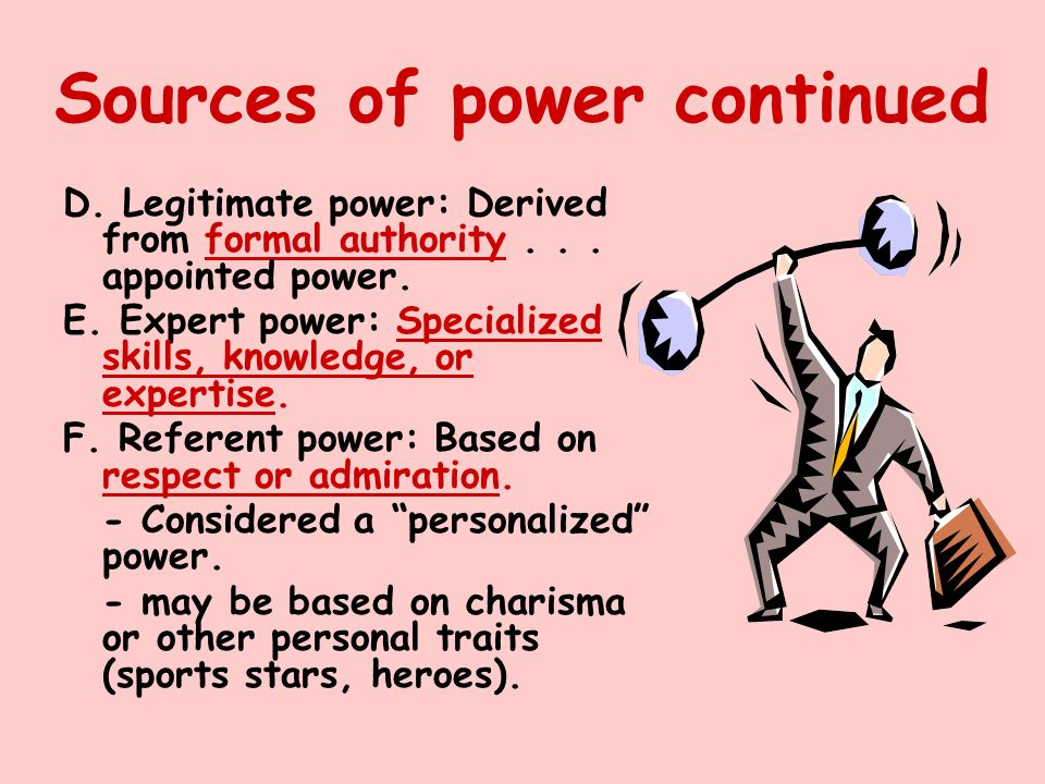 Sources of power continued